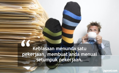 60 Kata Kata Motivasi Jangan Menunda Pekerjaan