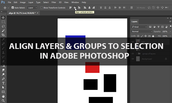 Align Layers & Groups to Selection in Photoshop | DesignEasy