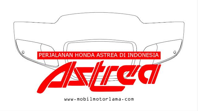 Perjalanan Honda Astrea di Indonesia