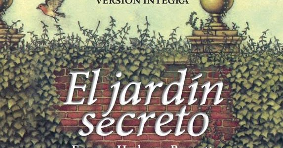 El Jardin Secreto By Frances Hodgson Burnett Dorothy Gale Resenas