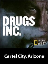 Drugs, Inc  - Cartel City, Arizona - National Geographic
