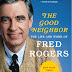 """Book Review:  """"The Good Neighbor, the Life and Work of Fred Rogers"""" by Maxwell King"""