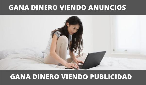 PAGINAS PARA GANAR DINERO VIENDO PUBLICIDAD