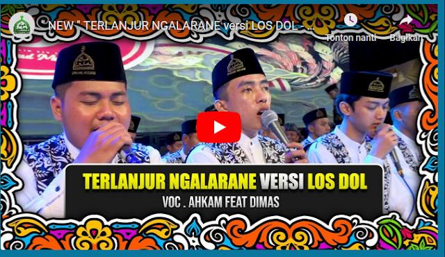 Teks Lirik Sholawat Terlanjur Ngalarane (Los Dol)  Syubbanul Muslimin