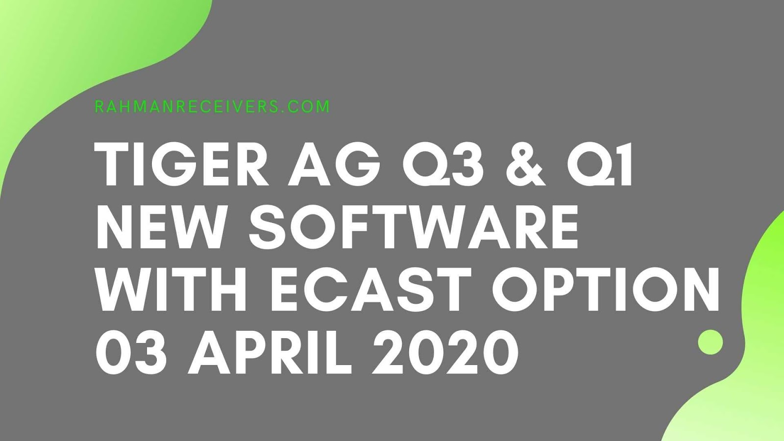 TIGER AG Q3 & Q1 NEW SOFTWARE WITH ECAST OPTION 03 APRIL 2020