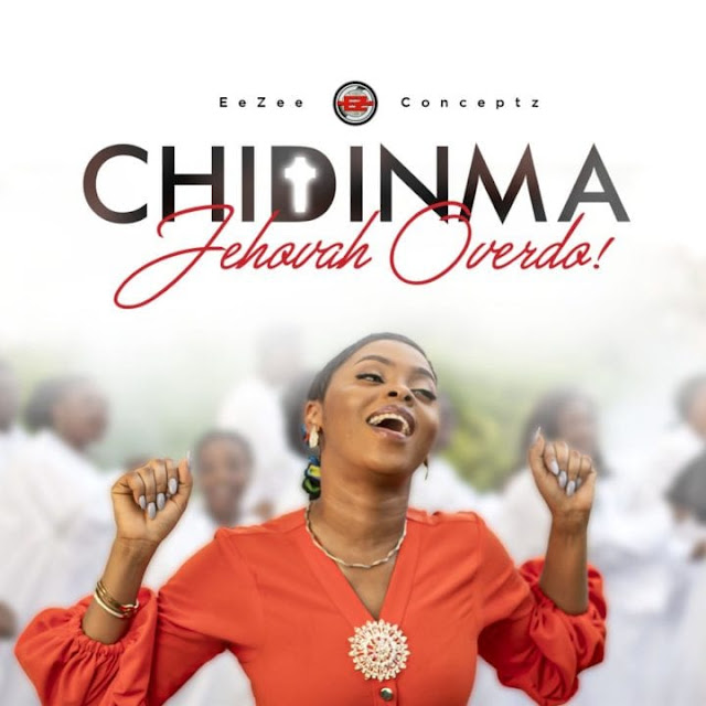 Audio + Video: Chidinma Ekile – Jehovah Overdo