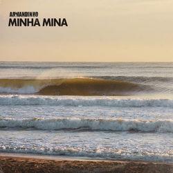 Música Minha Mina - Armandinho (2019<)