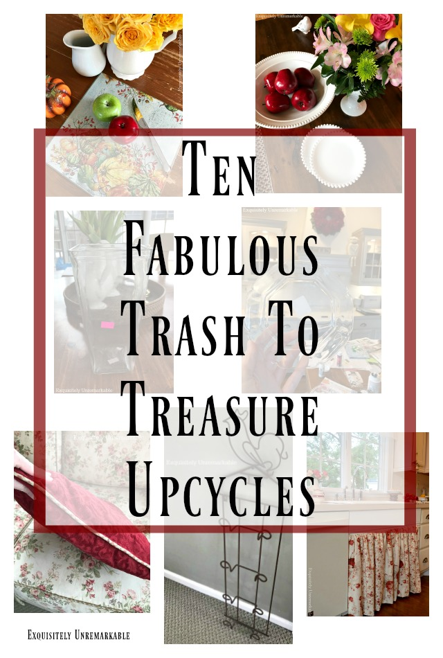 Ten Fabulous Trash To Treasure Upcycles