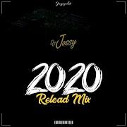 [MIXTAPE] Dj Jossy - 2020 Reload mix (FAST DOWNLOAD)