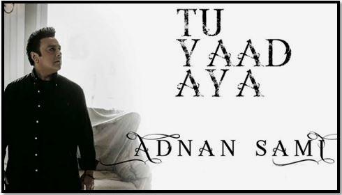 Tu Yaad Aya Song By Adnan Sami Mp3 Song Download With Lyrics