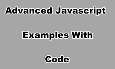 Advanced Javascript Examples With Code