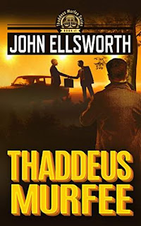 Thaddeus Murfee - a legal thriller by John Ellsworth