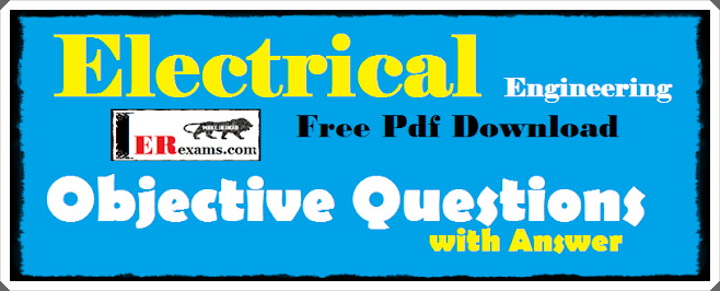 electrical engineering objective questions mcq with answer free pdfelectrical engineering objective questions mcq with answer free pdf download