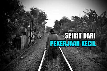 SPIRIT DARI PEKERJAAN KECIL