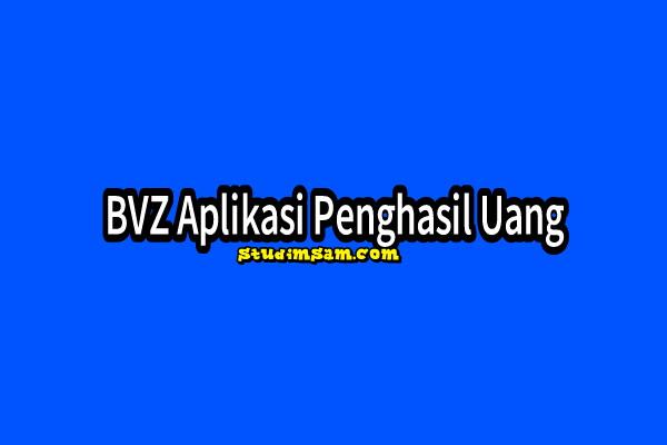 bvz aplikasi penghasil uang
