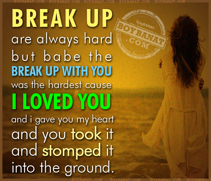 But You Won T Break Me You Ll Just Make Me Stronger Than: Break Up Love Quotes