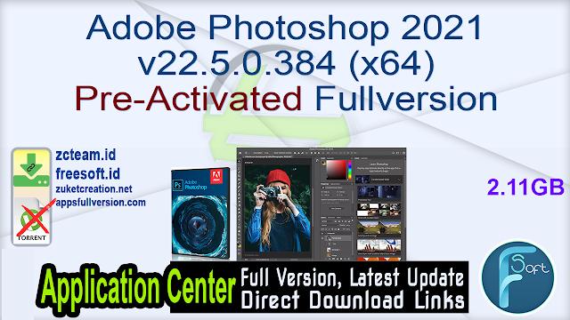 Adobe Photoshop 2021 v22.5.0.384 (x64) Pre-Activated Fullversion