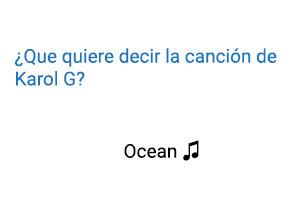 Significado de la canción Ocean Karol G.