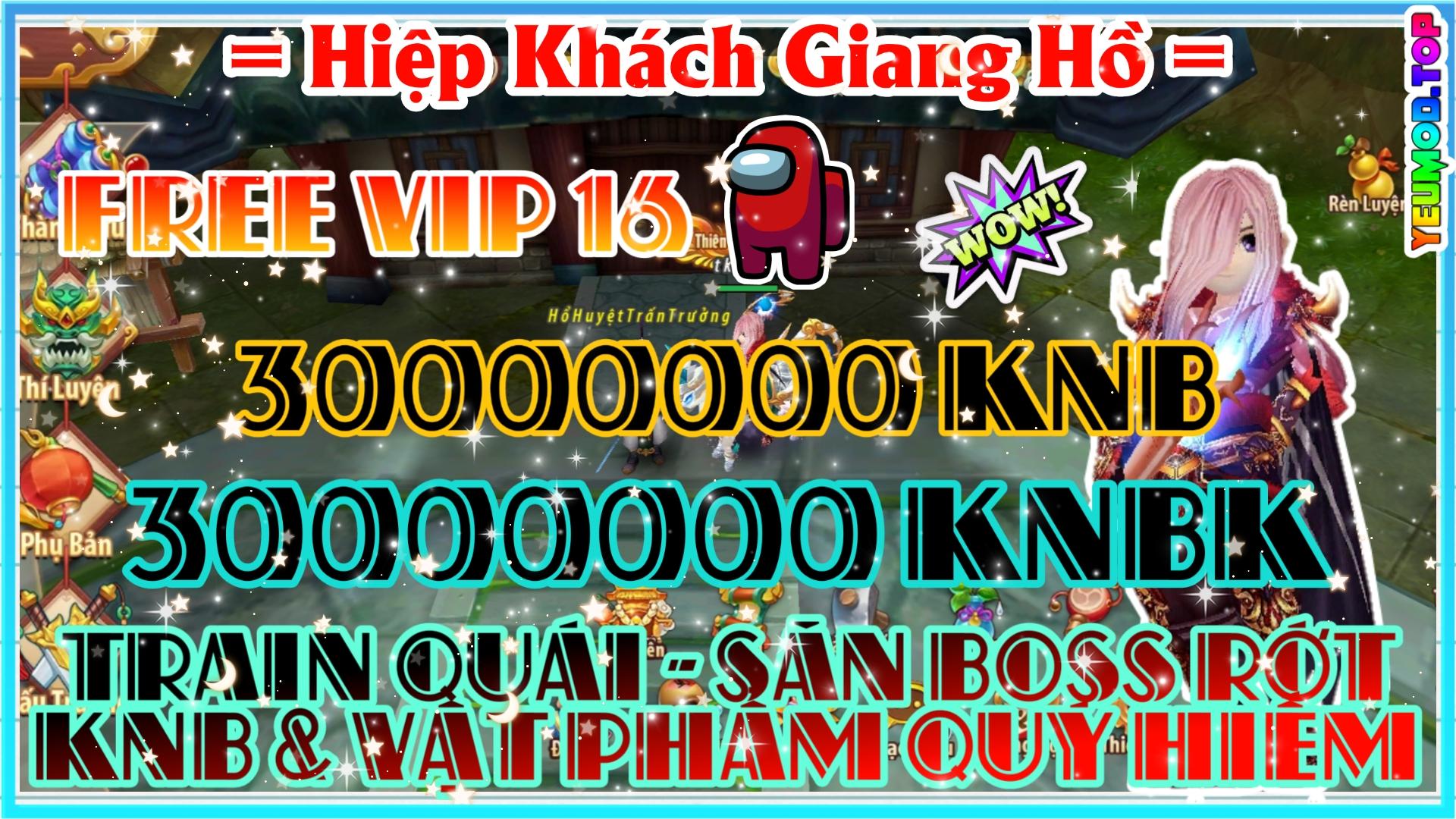 Hiệp khách Giang Hồ Private Việt Hóa | Free VIP 16 | 30000000 KNB | 30000000 KNBK | Train Quái Săn Boss Rớt KNB & Vật Phẩm Hiếm