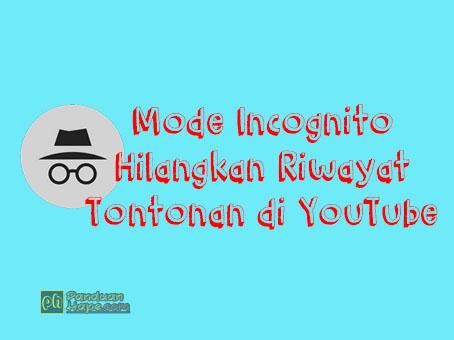 mengaktifkan mode incognito di YouTube