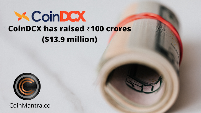 CoinDCX has raised ₹100 crores ($13.9 million) in Its Series B round Of Funding from famous investors