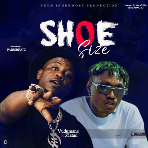 Download new Audio by Vudumane x Zlatan - Shoe Size