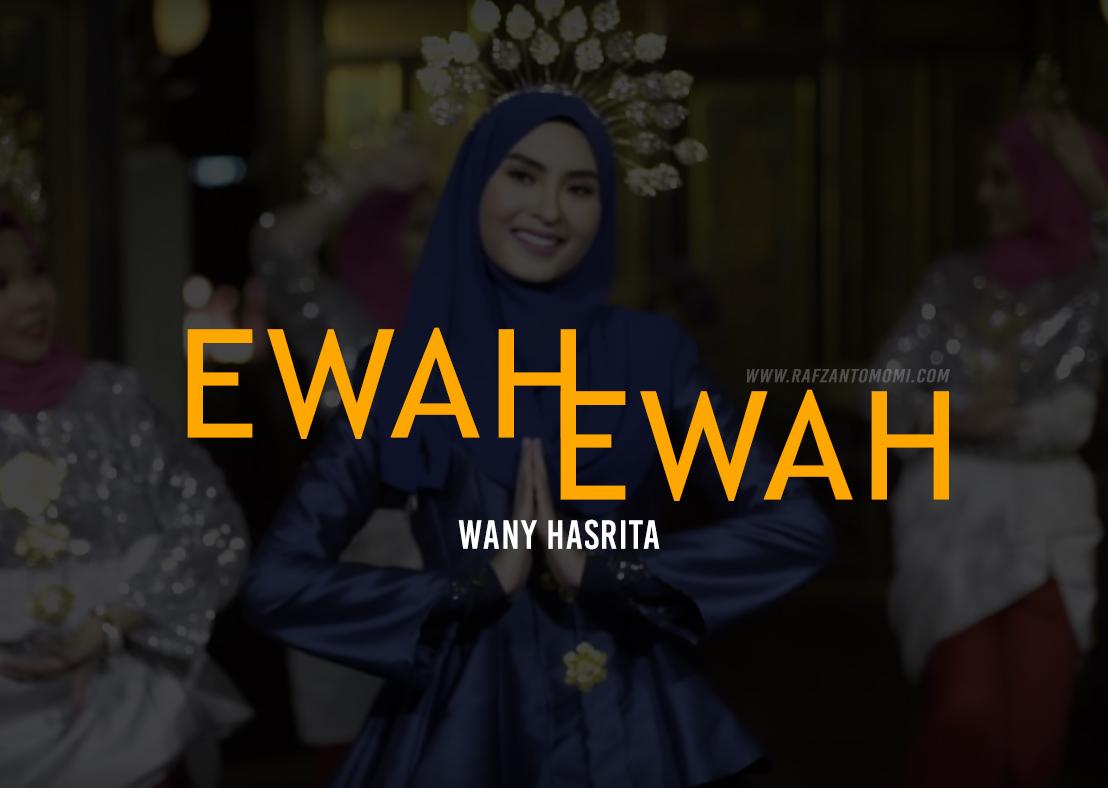 Lirik Lagu Ewah Ewah - Wany Hasrita