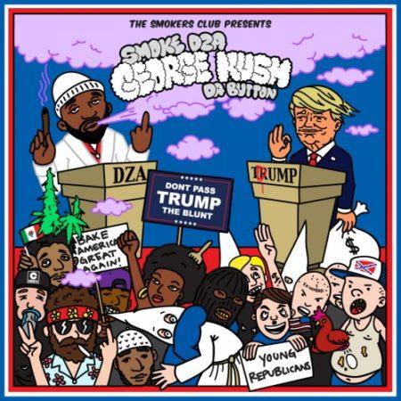 MIXTAPE - Smoke DZA – George Kush Da Button (Dont Pass Trump The Blunt) (OUÇA)