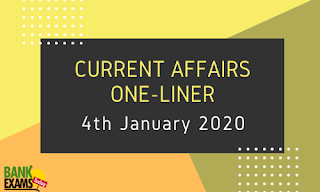 Current Affairs One-Liner: 4th January 2020