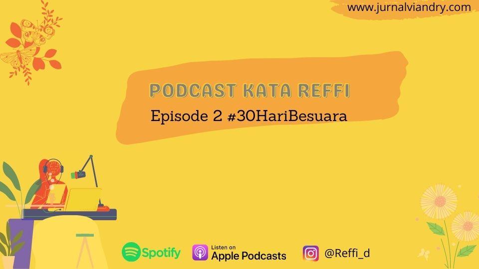 Podcast tentang menggali passion