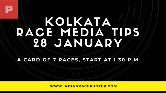 Kolkata Race Media Tips 28 January, India Race Tips by indianracepunter, IndiaRace Media Tips,