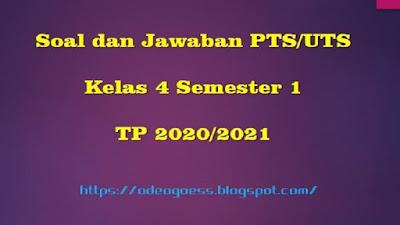 Download Soal PTS/UTS Kelas 4 Semester 1 SD/MI Kurikulum 2013 TP 2020/2021