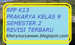 File Pendidikan RPP k13 Prakarya Kelas 9 SMP Semester 2 Revisi Terbaru Tahun 2019