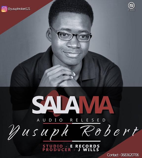 AUDIO | Yusuph Robert - SALAMA | Download - DJ Mwanga