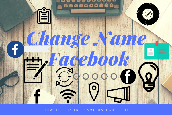 How Do I Change Name On Facebook<br/>