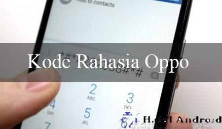 √ 16+ Kode Rahasia Oppo Semua Tipe (Terbaru 2021)