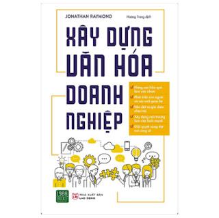 Cẩm Nang Không Thể Thiếu Dành Cho Nhà Lãnh Đạo, Nhà Quản Lý Doanh Nghiệp: Xây Dựng Văn Hóa Doanh Nghiệp ebook PDF-EPUB-AWZ3-PRC-MOBI