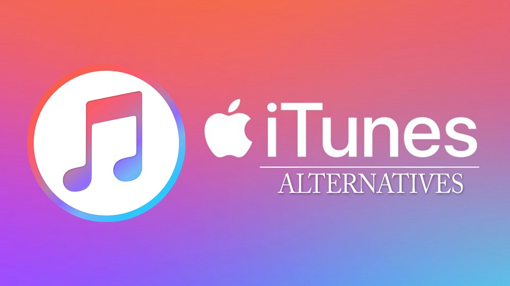 Top 5 Best iTunes Alternatives to Try Today