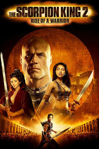 The Scorpion King: Rise of a Warrior Poster