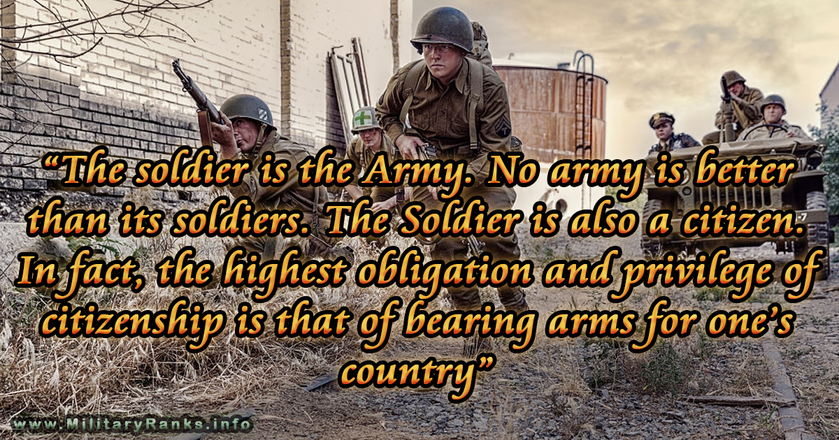 Military Quotes | Army Quotes | The soldier is the Army