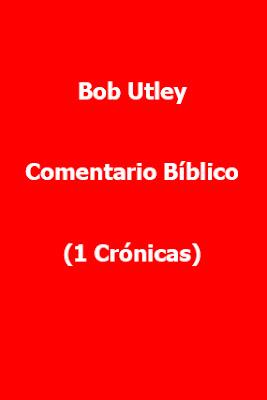 Bob Utley-Comentario Bíblico-1 Crónicas-