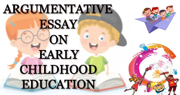 Argumentative essay on early childhood education