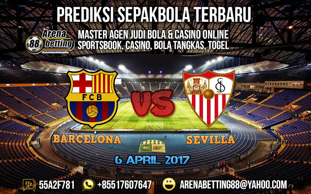 PREDIKSI BOLA BARCELONA VS SEVILLA 06 APRIL 2017