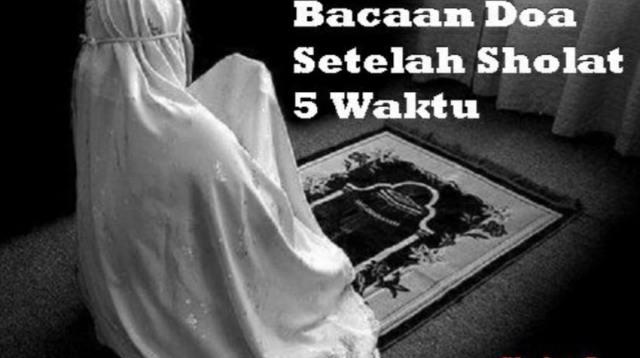 Kumpulan Doa Setelah Shalat Fardhu