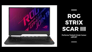 ROG STRIX Scar III Performa Terbaik Untuk Gamer ESPORT
