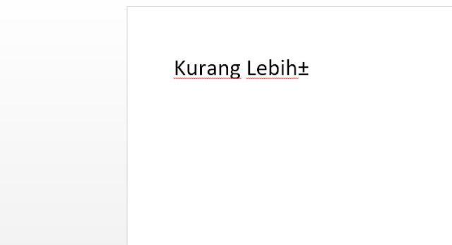 Cara Membuat Simbol Kurang Lebih (±) di Microsoft Word