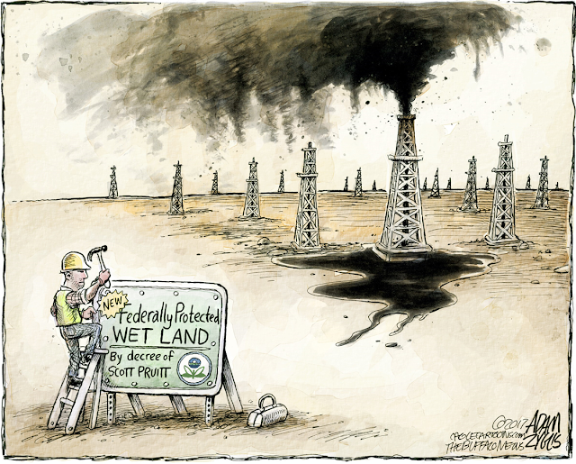 Image of a wasteland of oil wells spewing across the land.  Workers are erecting a sign:  Federally-protected wet land, by order of Scott Pruitt.