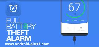 تطبيق رائع لتنبيهك عند اكتمال الشحن وحماية هاتفك من السرقة، Full Battery & Theft Alarm، تحميل Full Battery & Theft Alarm، تطبيق Full Battery & Theft Alarm، تطبيق تنبيه البطارية & منع السرقة، مواصفات Full Battery & Theft Alarm، فصل الهاتف بعد امتلاء البطارية، ايقاف الشحن تلقائيا بعد امتلاء البطارية، ايقاف الشحن، تطبيق بعد امتلاء الشحن، Full Battery & Theft Alarm، apk، ماهو تطبيق Full Battery & Theft Alarm، تطبيق رائع لتنبيهك عند اكتمال الشحن وحماية هاتفك من السرقة، Full Battery & Theft Alarm، تنبيه البطارية & منع السرقة، ايقاف الشحن، امتلاء البطارية، تطبيق إيقاف الشحن عند إكتمال شحن الهاتف