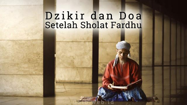 Bacaan Dzikir dan Doa Setelah Sholat Fardhu