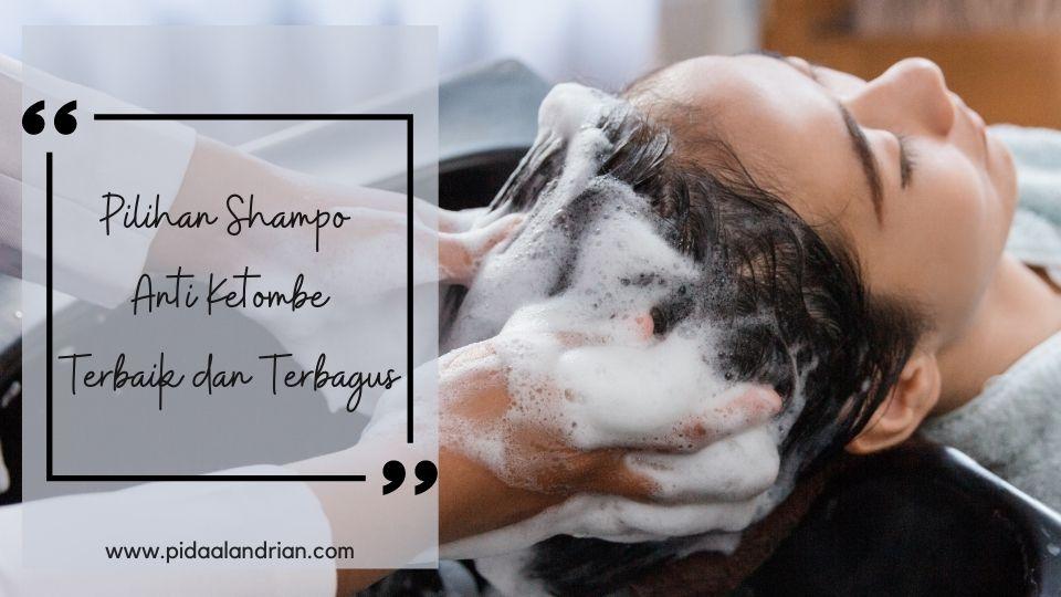 Shampo anti ketombe terbaik & terbagus